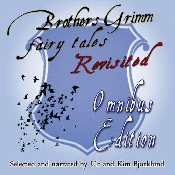 Brothers Grimm Fairy Tales, Revisited: Omnibus Edition Audiobook Mp3 Download Free
