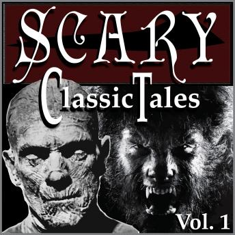 Free Classic Scary Tales, Volume 1 Audiobook read by B.J. Harrison