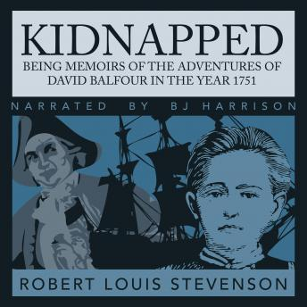 Kidnapped, Being Memoirs of the Adventures of David Balfour in the Year 1751, Audio book by Robert Louis Stevenson