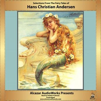 Selections From The Fairy Tales of Hans Christian Andersen, Hans Christian Andersen