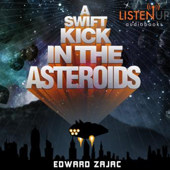 Swift Kick in the Asteroids