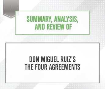 Summary analysis and review of don miguel ruizs the four summary analysis and review of don miguel ruizs the four agreements audio book platinumwayz