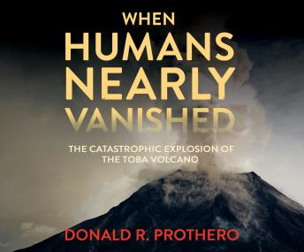 Download When Humans Nearly Vanished by Donald R. Prothero