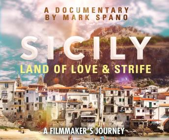 Download Sicily: Land of Love and Strife by Mark Spano