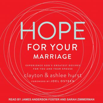 Download Hope For Your Marriage: Experience God's Greatest Desires for You and Your Spouse by Clayton Hurst, Ashlee Hurst