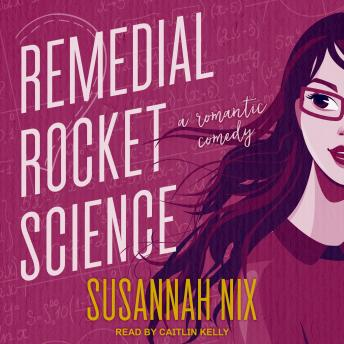 Download Remedial Rocket Science: A Romantic Comedy by Susannah Nix