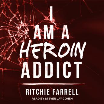 Download I Am A Heroin Addict by Ritchie Farrell