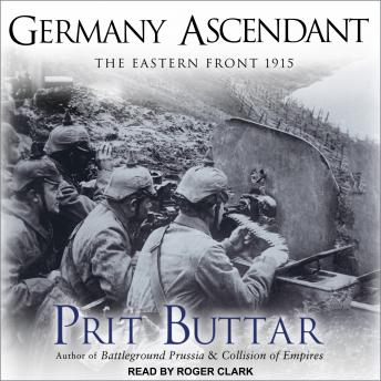 Download Germany Ascendant: The Eastern Front 1915 by Prit Buttar