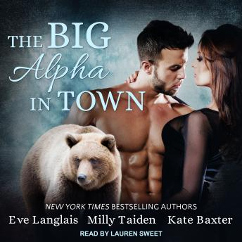 Download Big Alpha in Town by Milly Taiden, Eve Langlais, Kate Baxter