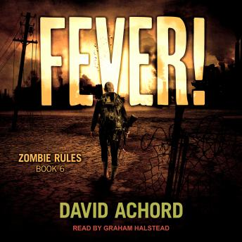 Download Fever!: Zombie Rules Book 6 by David Achord