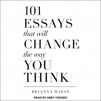 Download 101 Essays That Will Change The Way You Think by Brianna Wiest