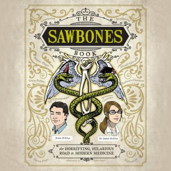 Download Sawbones Book: The Horrifying, Hilarious Road to Modern Medicine by Justin Mcelroy, Dr. Sydnee Mcelroy