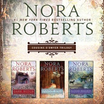 Nora Roberts The Cousins O'Dwyer Trilogy, Audio book by Nora Roberts