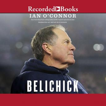 Download Belichick: Making of the Greatest Football Coach of All Time by Ian O'connor