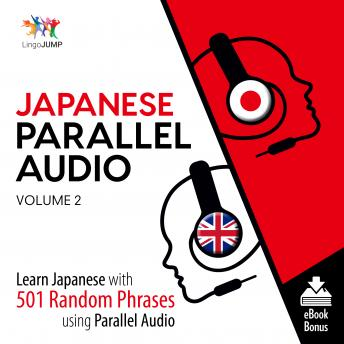 Download Japanese Parallel Audio - Learn Japanese with 501 Random Phrases using Parallel Audio - Volume 2 by Lingo Jump
