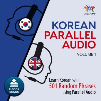 Download Korean Parallel Audio - Learn Korean with 501 Random Phrases using Parallel Audio - Volume 1 by Lingo Jump