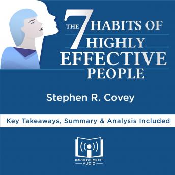 7 Habits of Highly Effective People by Stephen R. Covey, Improvement Audio