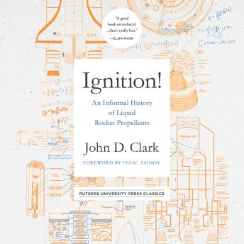 Download Ignition!: An Informal History of Liquid Rocket Propellants by John Drury Clark