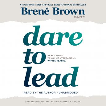 Download Dare to Lead: Brave Work. Tough Conversations. Whole Hearts. by Brené Brown