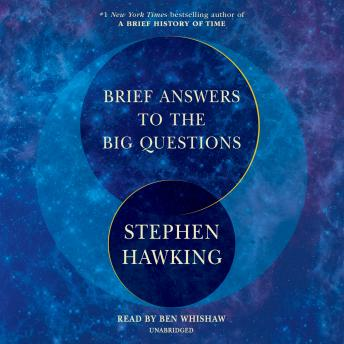 Download Brief Answers to the Big Questions by Stephen Hawking