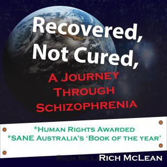 Download Recovered, Not Cured: A journey through schizophrenia by Rich Mclean, Richard Mclean