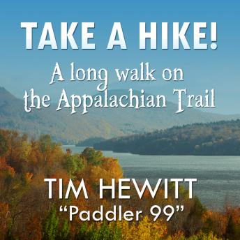 Download Take a Hike!: A Long Walk on the Appalachian Trail by Tim Hewitt
