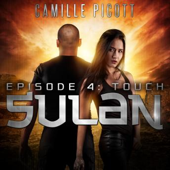Download Touch: Sulan, Episode 4 by Camille Picott