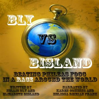 Download Bly vs Bisland: Beating Phileas Fogg in a Race Around The World by Nellie Bly, Elizabeth Bisland