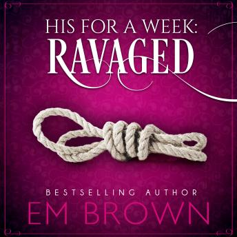 Download Ravaged: His For A Week Book 2 by Em Brown