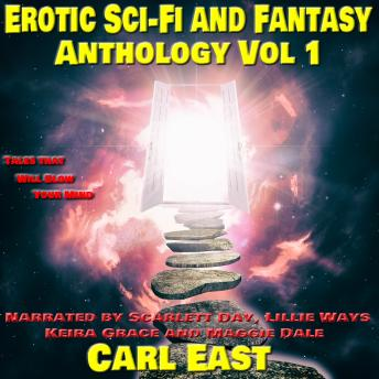 Download Erotic Sci-fi and Fantasy Anthology: Vol 1 by Carl East