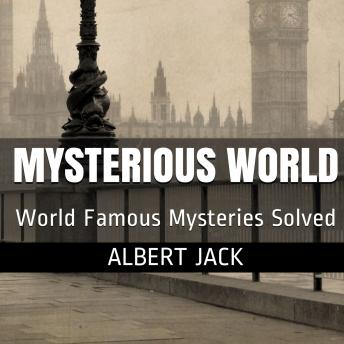 Download Albert Jack's Mysterious World - Part 1: History's Greatest Mysteries by Albert Jack