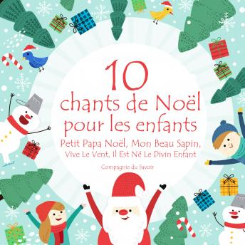 Download 10 chants de Noël pour les enfants by Paulette Rollin
