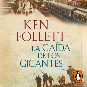 La caída de los gigantes (The Century 1), Audio book by Ken Follett
