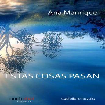 Free Estas cosas pasan Audiobook read by Miriam Lorenzo