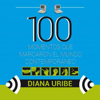 Download 100 momentos que marcaron el mundo contemporáneo by Diana Uribe