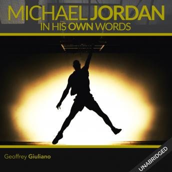 Michael Jordan: In His Own Words