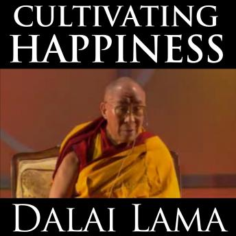 Cultivating Happiness