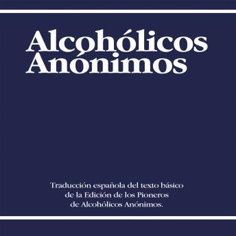 Alcoholicos Anonimos [Alcoholics Anonymous]