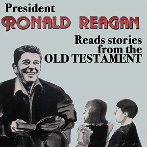 President Ronald Reagan Reads Stories from the Old Testament by  Ronald Reagan