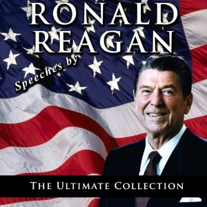 Speeches by Ronald Reagan - The Ultimate Collection by  Ronald Reagan
