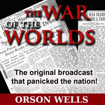 War of the Worlds (Dramatized) by  Orson Welles