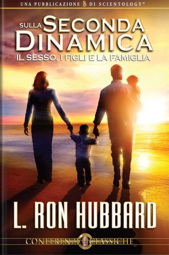 On the Second Dynamic - Sex, Children & The Family (Italian edition)