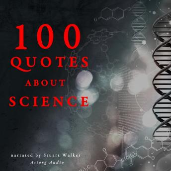 Download 100 Quotes about Science by Various Authors