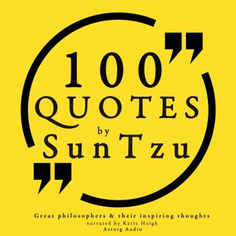 Download 100 quotes by Sun Tzu, from the Art of War by Sun Tzu