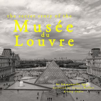The secret story of the Musee du Louvre