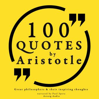 Download 100 quotes by Aristotle: Great philosophers & their inspiring thoughts by Aristotle