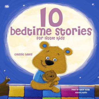 Download 10 bedtime stories for little kids by Various Narrators