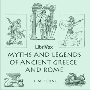 Myths and Legends of Ancient Greece and Rome, Audio book by E. M. Berens