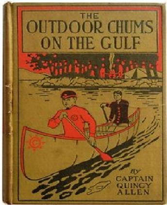 Outdoor Chums on the Gulf; or, Rescuing the Lost Balloonists, Captain Quincy Allen