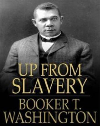 Download Up From Slavery by Booker T. Washington